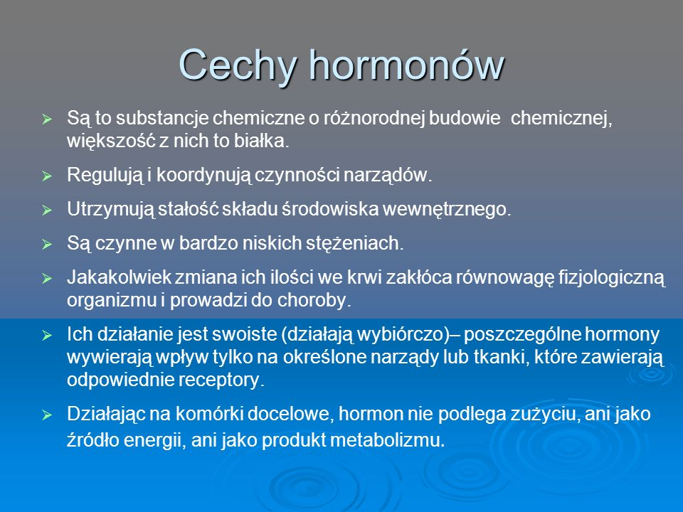 Cechy hormonów Są to substancje chemiczne o różnorodnej budowie chemicznej, większość z nich to białka.