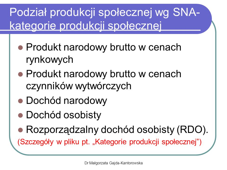 Podział produkcji społecznej wg SNA- kategorie produkcji społecznej