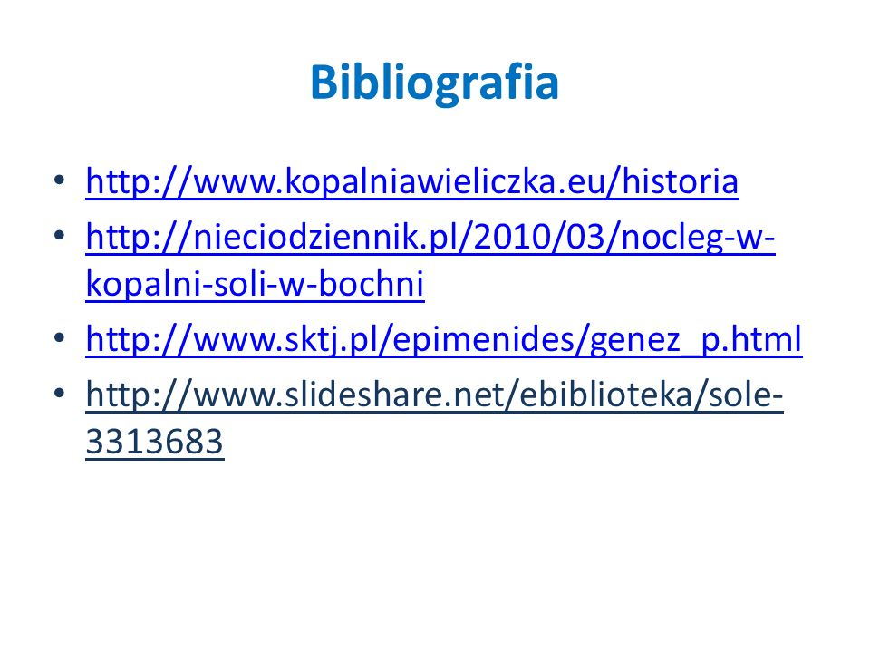 Bibliografia http://www.kopalniawieliczka.eu/historia