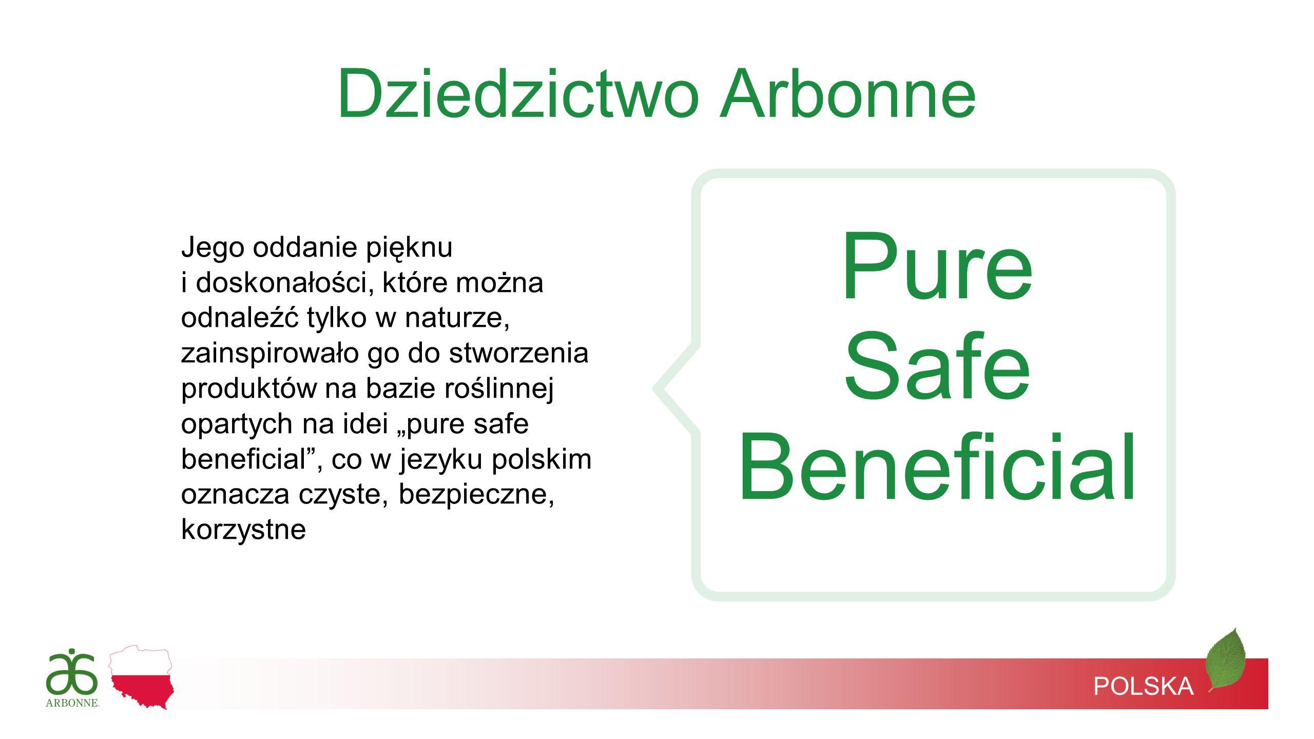 Pure Safe Beneficial Dziedzictwo Arbonne Jego oddanie pięknu