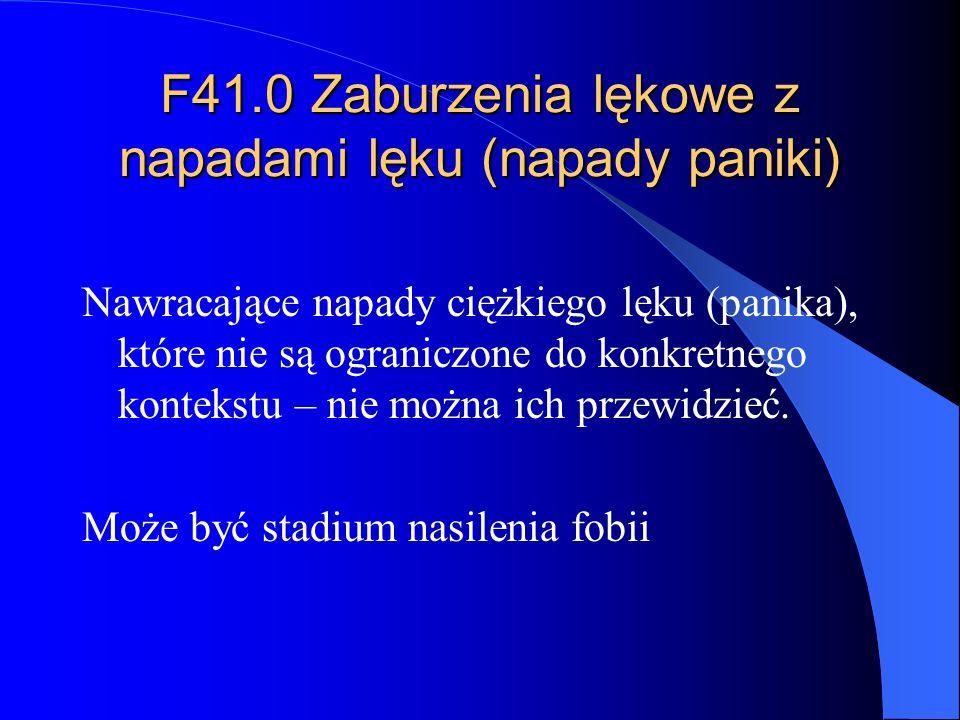 F41.0 Zaburzenia lękowe z napadami lęku (napady paniki)