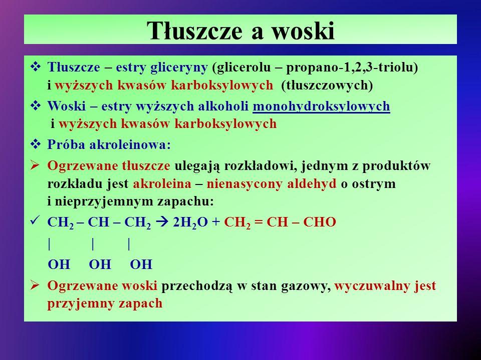 Tłuszcze a woski Tłuszcze – estry gliceryny (glicerolu – propano-1,2,3-triolu) i wyższych kwasów karboksylowych (tłuszczowych)