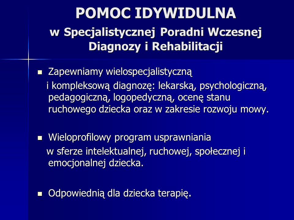 POMOC IDYWIDULNA w Specjalistycznej Poradni Wczesnej Diagnozy i Rehabilitacji