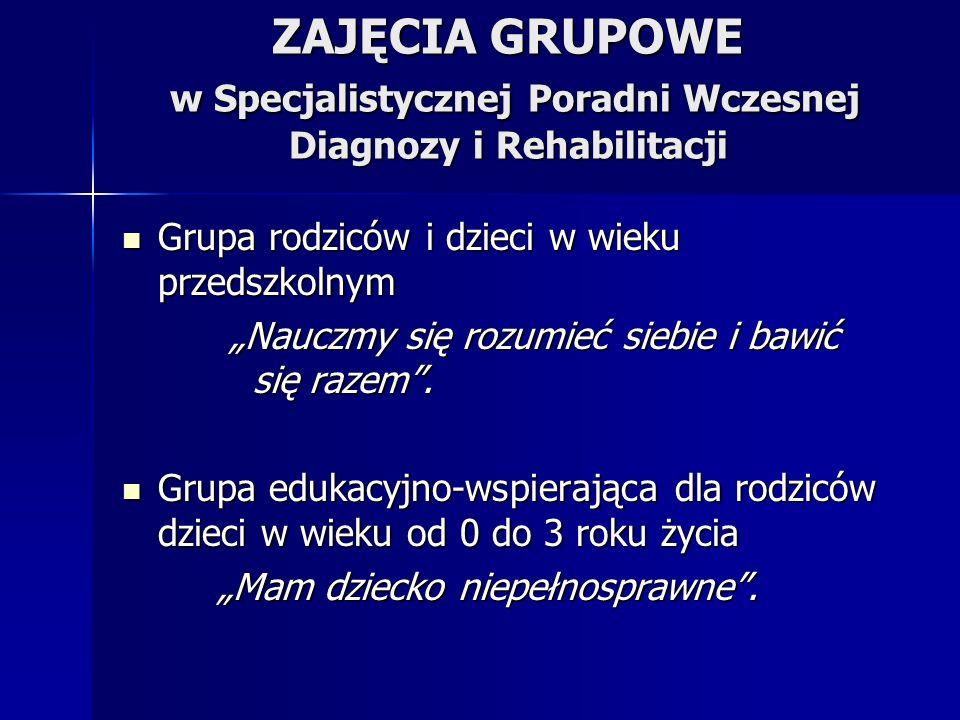 ZAJĘCIA GRUPOWE w Specjalistycznej Poradni Wczesnej Diagnozy i Rehabilitacji