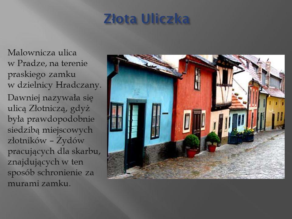 Złota Uliczka Malownicza ulica w Pradze, na terenie praskiego zamku w dzielnicy Hradczany.