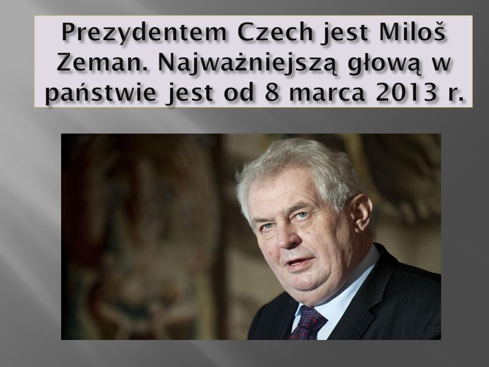 Prezydentem Czech jest Miloš Zeman
