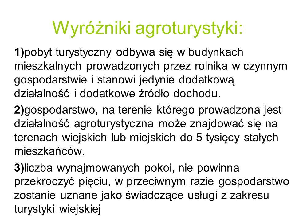 Wyróżniki agroturystyki: