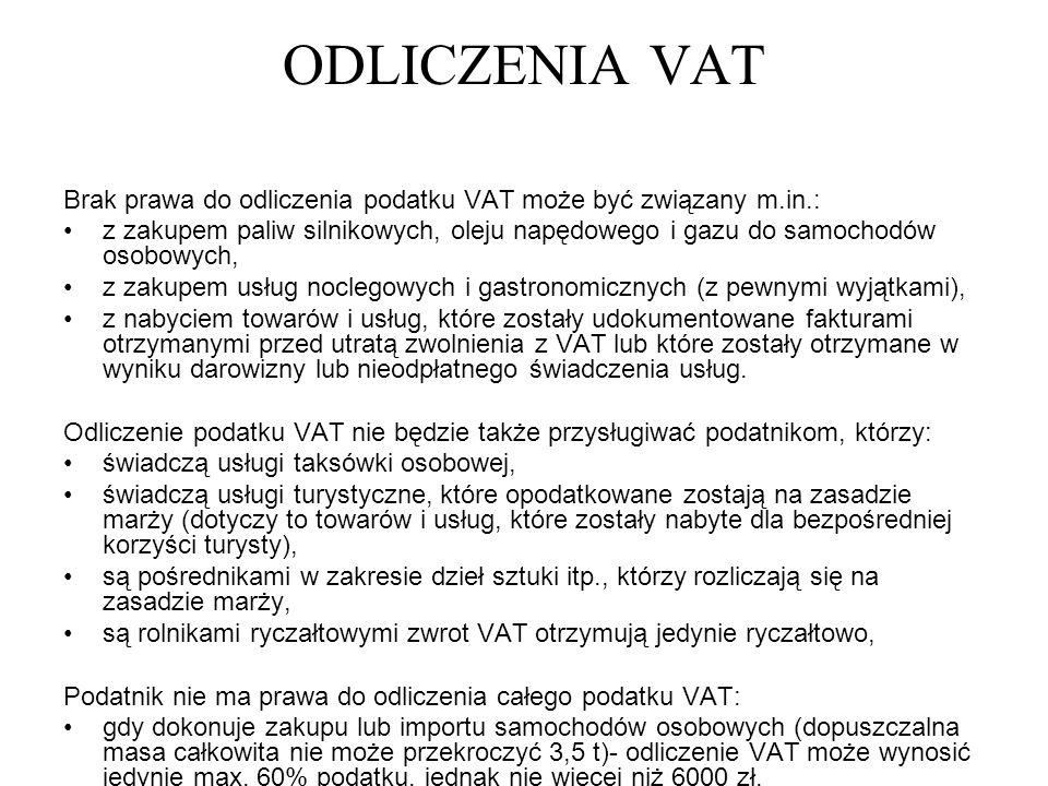 ODLICZENIA VAT Brak prawa do odliczenia podatku VAT może być związany m.in.: