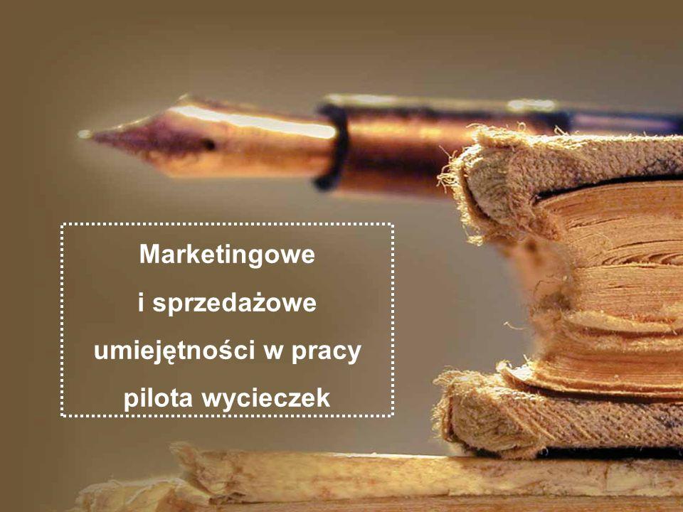 Marketingowe i sprzedażowe umiejętności w pracy pilota wycieczek