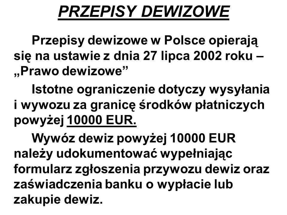 """PRZEPISY DEWIZOWE Przepisy dewizowe w Polsce opierają się na ustawie z dnia 27 lipca 2002 roku – """"Prawo dewizowe"""
