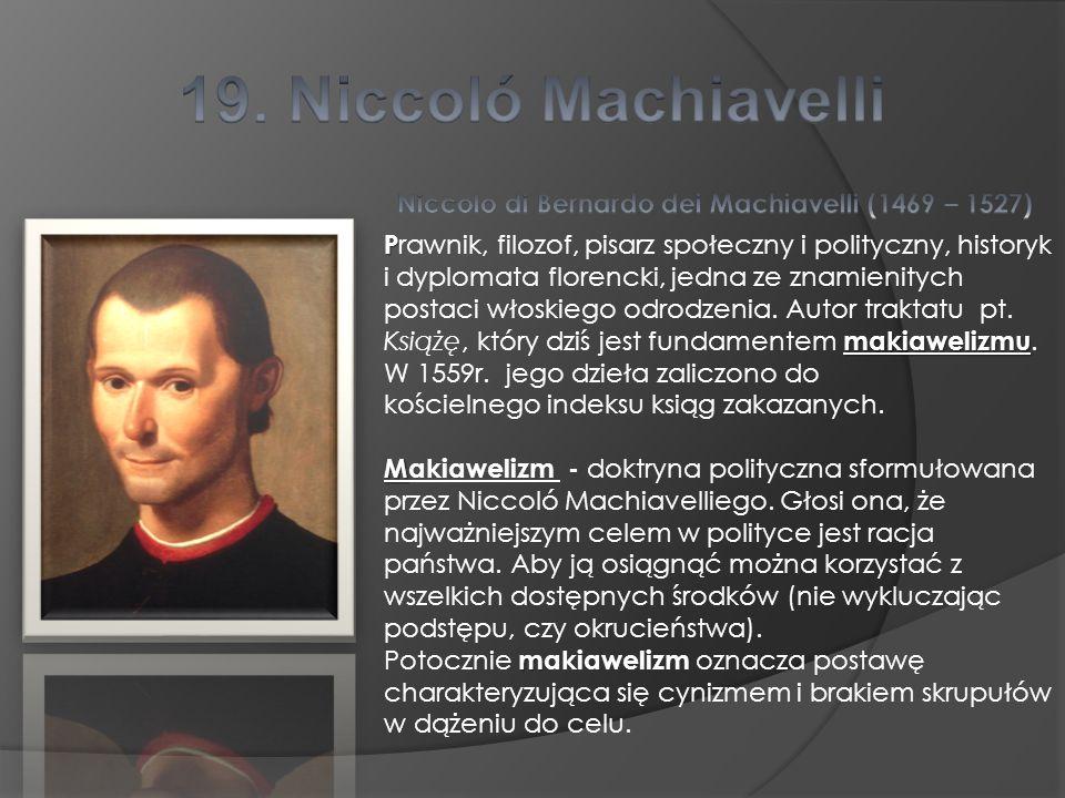 Niccolo di Bernardo dei Machiavelli (1469 – 1527)