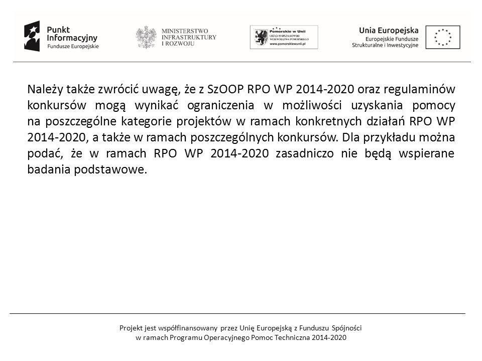 Należy także zwrócić uwagę, że z SzOOP RPO WP 2014-2020 oraz regulaminów konkursów mogą wynikać ograniczenia w możliwości uzyskania pomocy na poszczególne kategorie projektów w ramach konkretnych działań RPO WP 2014-2020, a także w ramach poszczególnych konkursów.