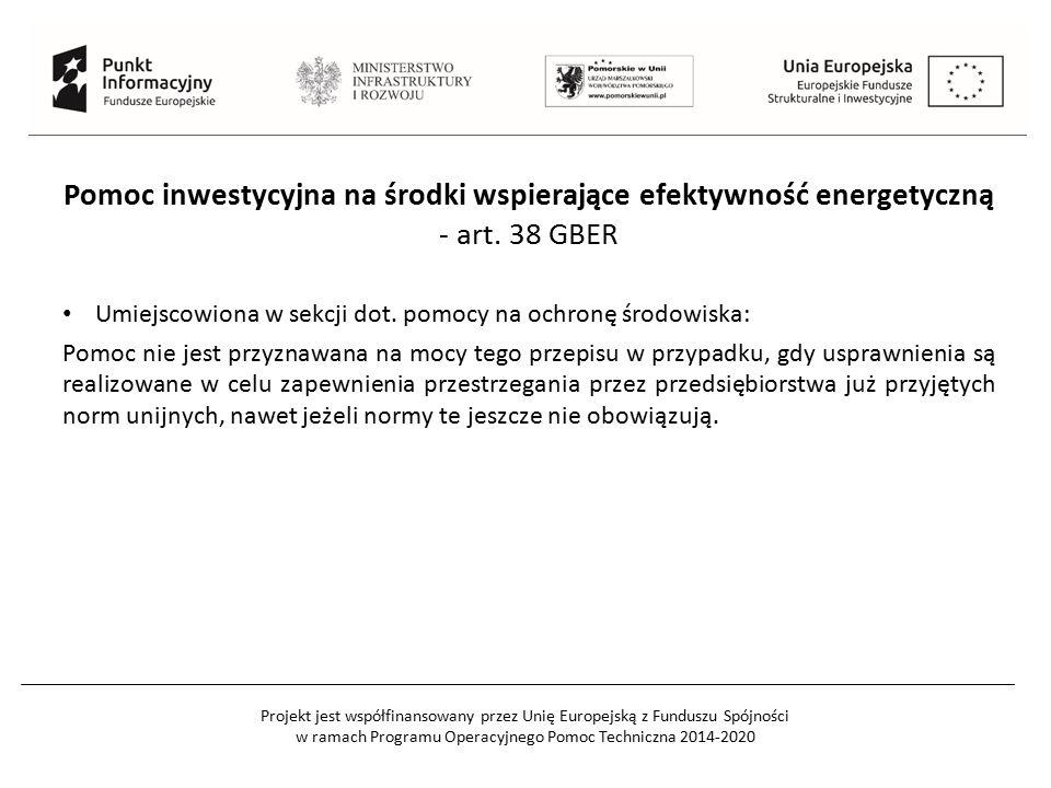 Pomoc inwestycyjna na środki wspierające efektywność energetyczną - art. 38 GBER