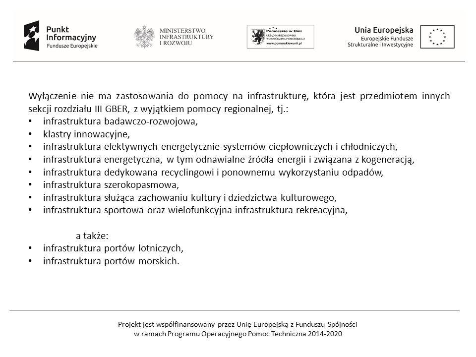 Wyłączenie nie ma zastosowania do pomocy na infrastrukturę, która jest przedmiotem innych sekcji rozdziału III GBER, z wyjątkiem pomocy regionalnej, tj.: