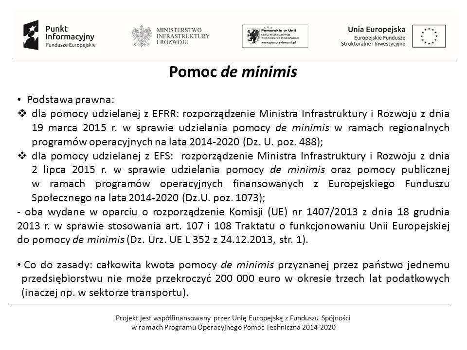 Pomoc de minimis Podstawa prawna: