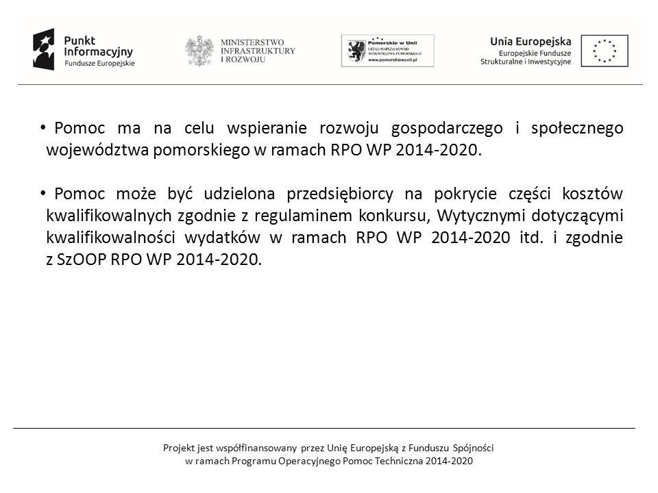 Pomoc ma na celu wspieranie rozwoju gospodarczego i społecznego województwa pomorskiego w ramach RPO WP 2014-2020.