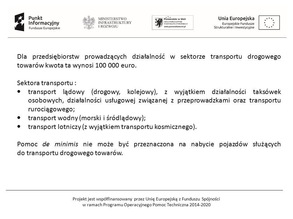 Dla przedsiębiorstw prowadzących działalność w sektorze transportu drogowego towarów kwota ta wynosi 100 000 euro.