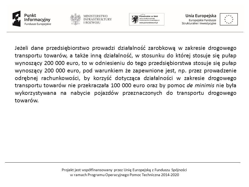 Jeżeli dane przedsiębiorstwo prowadzi działalność zarobkową w zakresie drogowego transportu towarów, a także inną działalność, w stosunku do której stosuje się pułap wynoszący 200 000 euro, to w odniesieniu do tego przedsiębiorstwa stosuje się pułap wynoszący 200 000 euro, pod warunkiem że zapewnione jest, np.