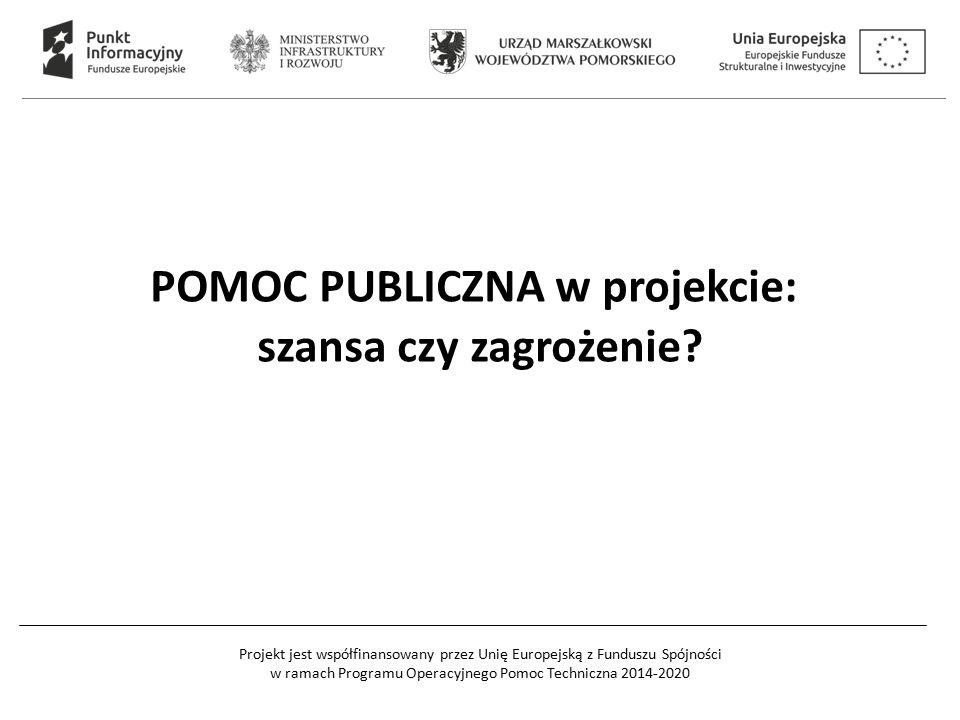 POMOC PUBLICZNA w projekcie: szansa czy zagrożenie