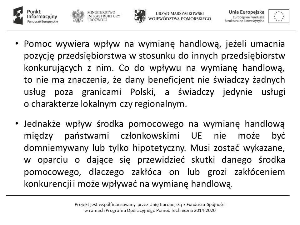 Pomoc wywiera wpływ na wymianę handlową, jeżeli umacnia pozycję przedsiębiorstwa w stosunku do innych przedsiębiorstw konkurujących z nim. Co do wpływu na wymianę handlową, to nie ma znaczenia, że dany beneficjent nie świadczy żadnych usług poza granicami Polski, a świadczy jedynie usługi o charakterze lokalnym czy regionalnym.
