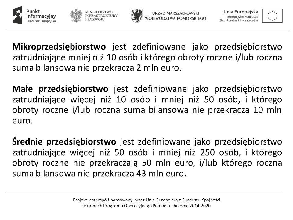 Mikroprzedsiębiorstwo jest zdefiniowane jako przedsiębiorstwo zatrudniające mniej niż 10 osób i którego obroty roczne i/lub roczna suma bilansowa nie przekracza 2 mln euro.