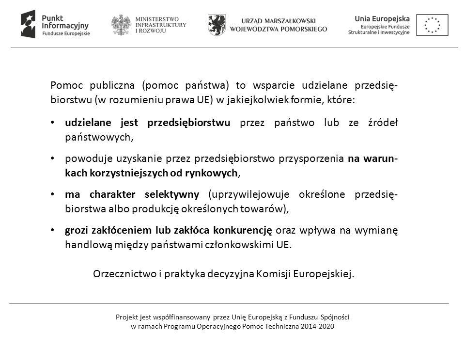Orzecznictwo i praktyka decyzyjna Komisji Europejskiej.