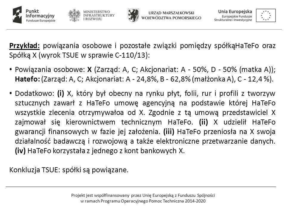 Przykład: powiązania osobowe i pozostałe związki pomiędzy spółkąHaTeFo oraz Spółką X (wyrok TSUE w sprawie C-110/13):