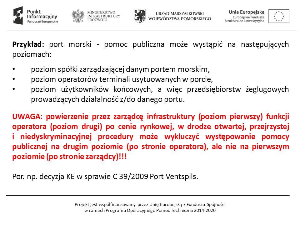 Przykład: port morski - pomoc publiczna może wystąpić na następujących poziomach: