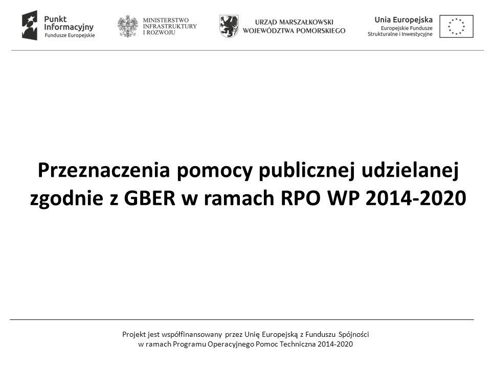 Przeznaczenia pomocy publicznej udzielanej zgodnie z GBER w ramach RPO WP 2014-2020