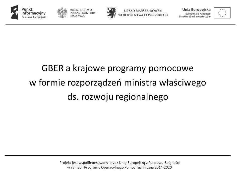 GBER a krajowe programy pomocowe w formie rozporządzeń ministra właściwego ds. rozwoju regionalnego