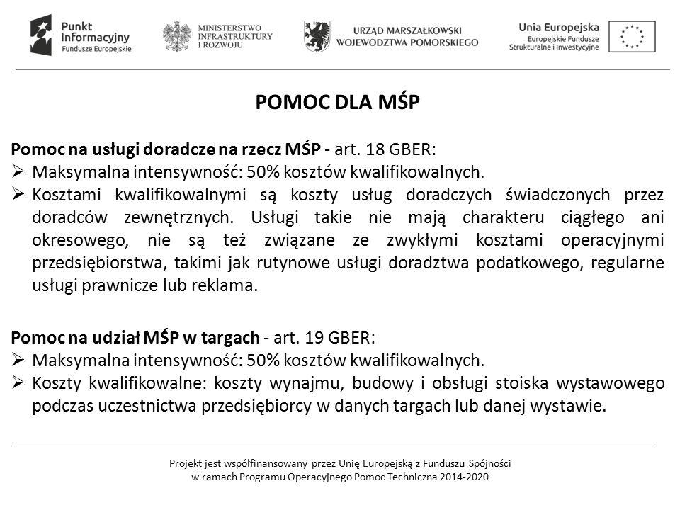 POMOC DLA MŚP Pomoc na usługi doradcze na rzecz MŚP - art. 18 GBER: