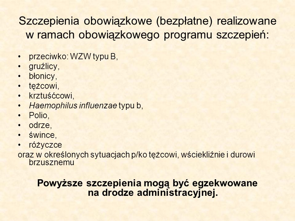 Powyższe szczepienia mogą być egzekwowane na drodze administracyjnej.