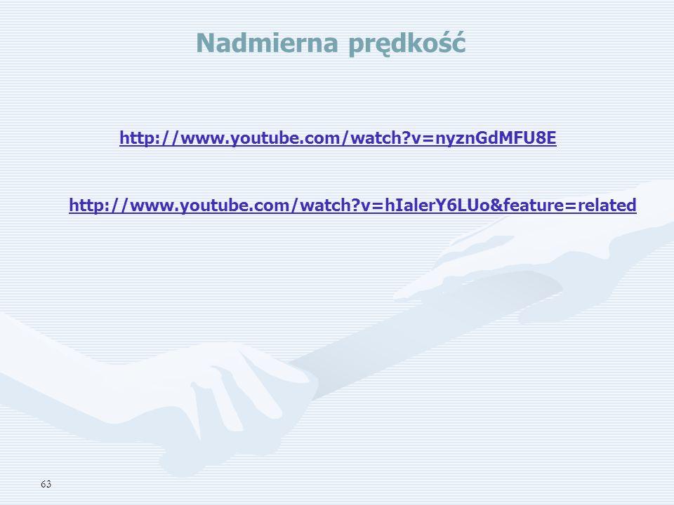 Nadmierna prędkość http://www.youtube.com/watch v=nyznGdMFU8E