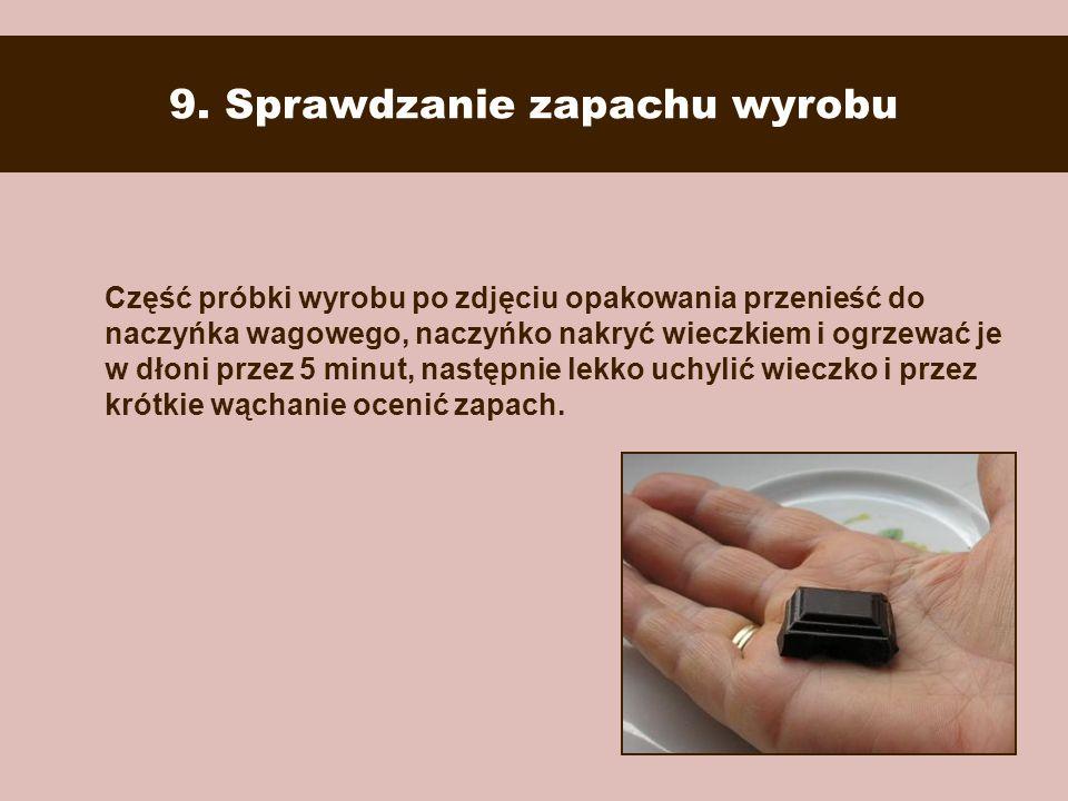 9. Sprawdzanie zapachu wyrobu