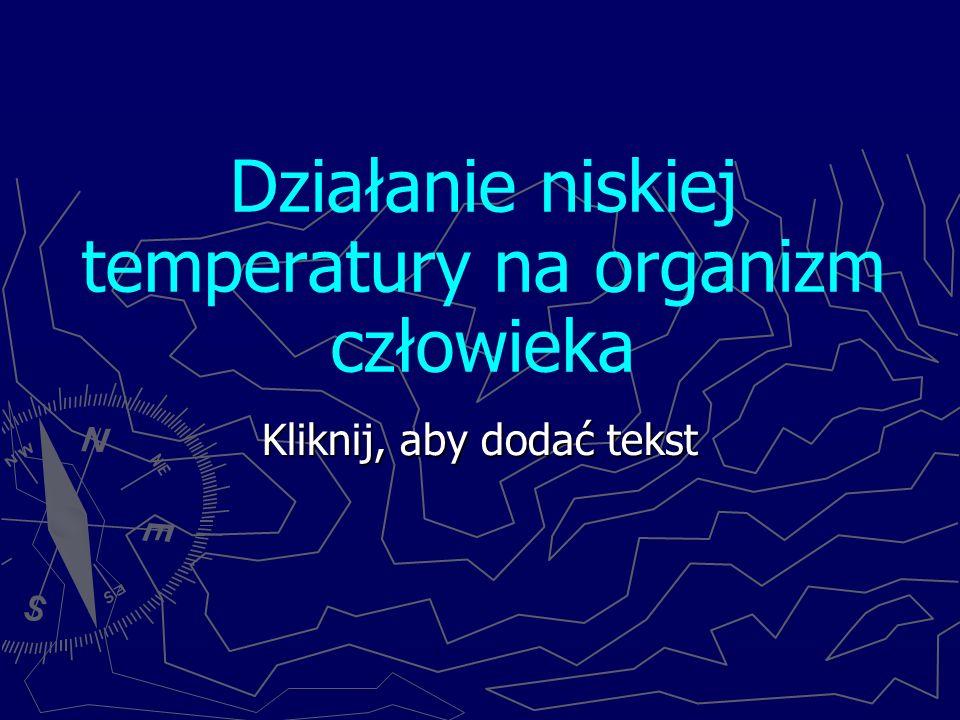 Działanie niskiej temperatury na organizm człowieka