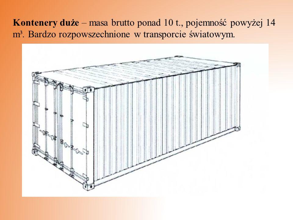 Kontenery duże – masa brutto ponad 10 t. , pojemność powyżej 14 m³