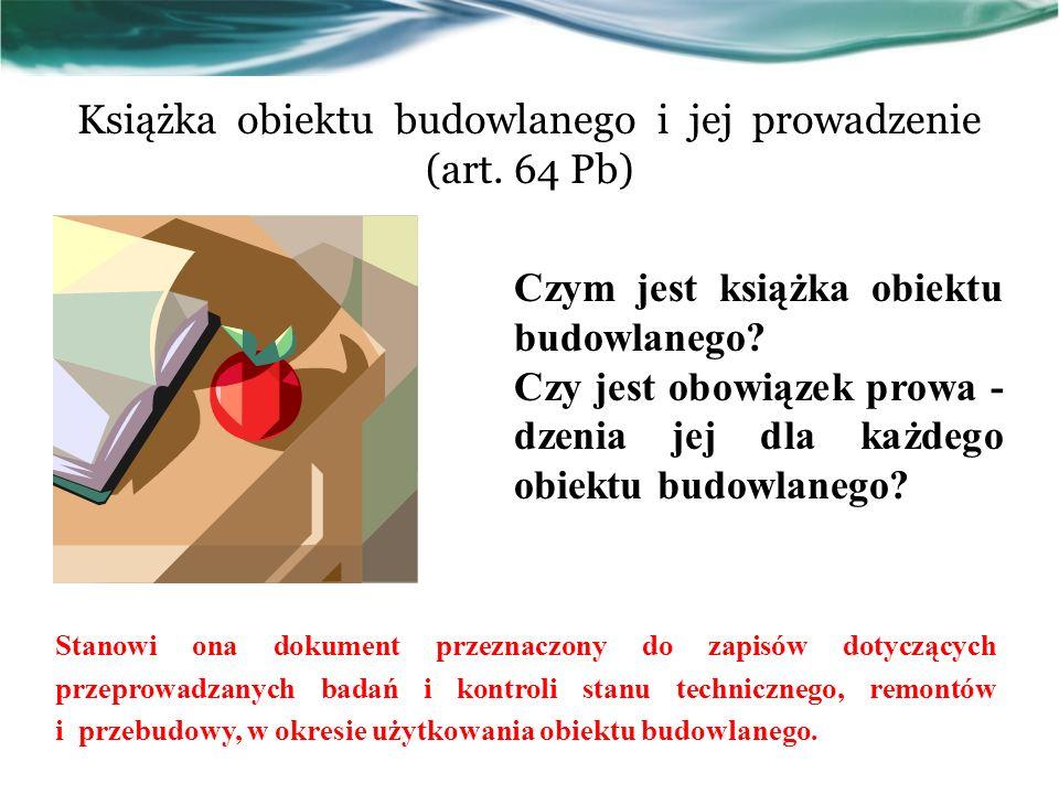 Książka obiektu budowlanego i jej prowadzenie (art. 64 Pb)
