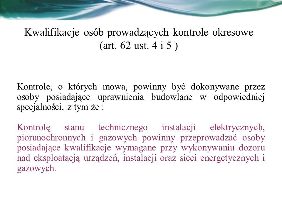 Kwalifikacje osób prowadzących kontrole okresowe (art. 62 ust. 4 i 5 )