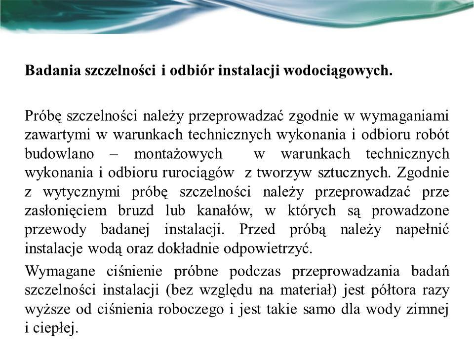 Badania szczelności i odbiór instalacji wodociągowych.