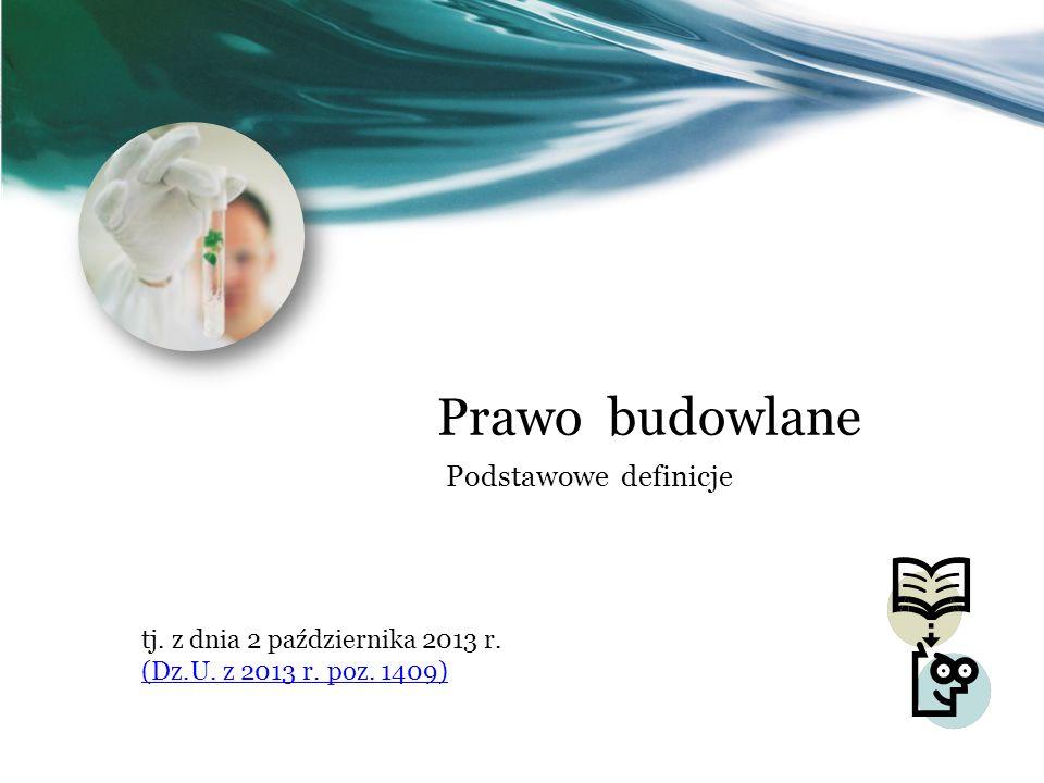 Prawo budowlane Podstawowe definicje tj. z dnia 2 października 2013 r.