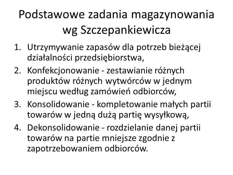 Podstawowe zadania magazynowania wg Szczepankiewicza