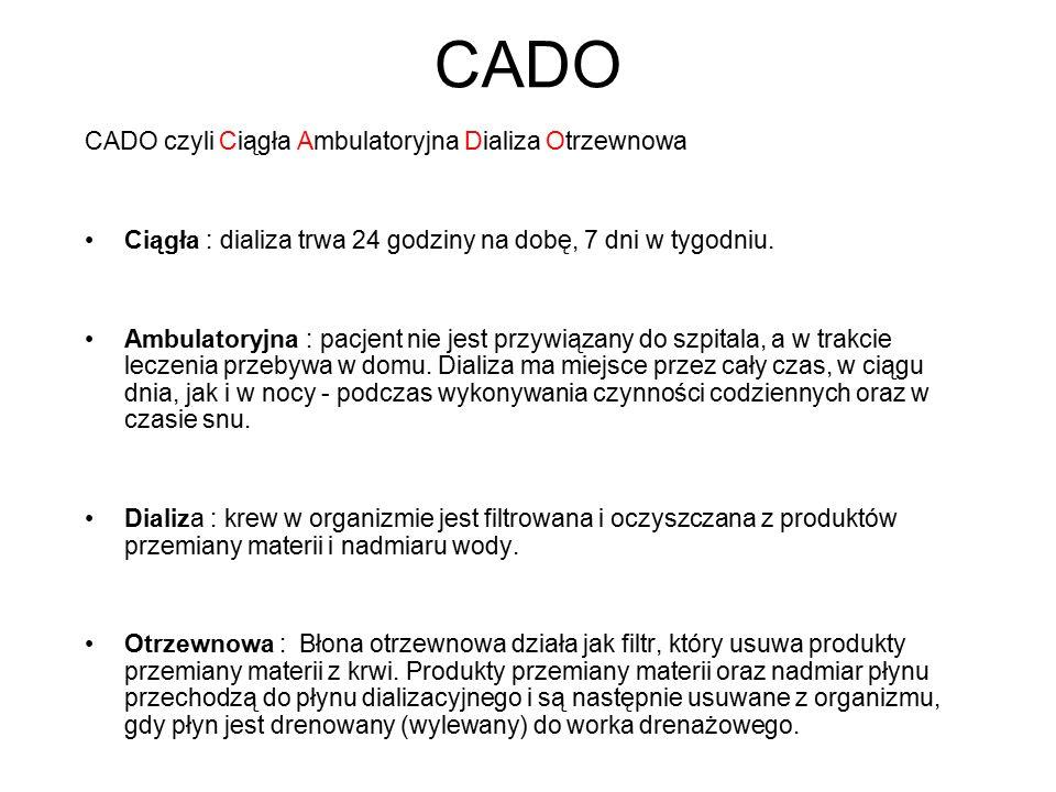 CADO CADO czyli Ciągła Ambulatoryjna Dializa Otrzewnowa