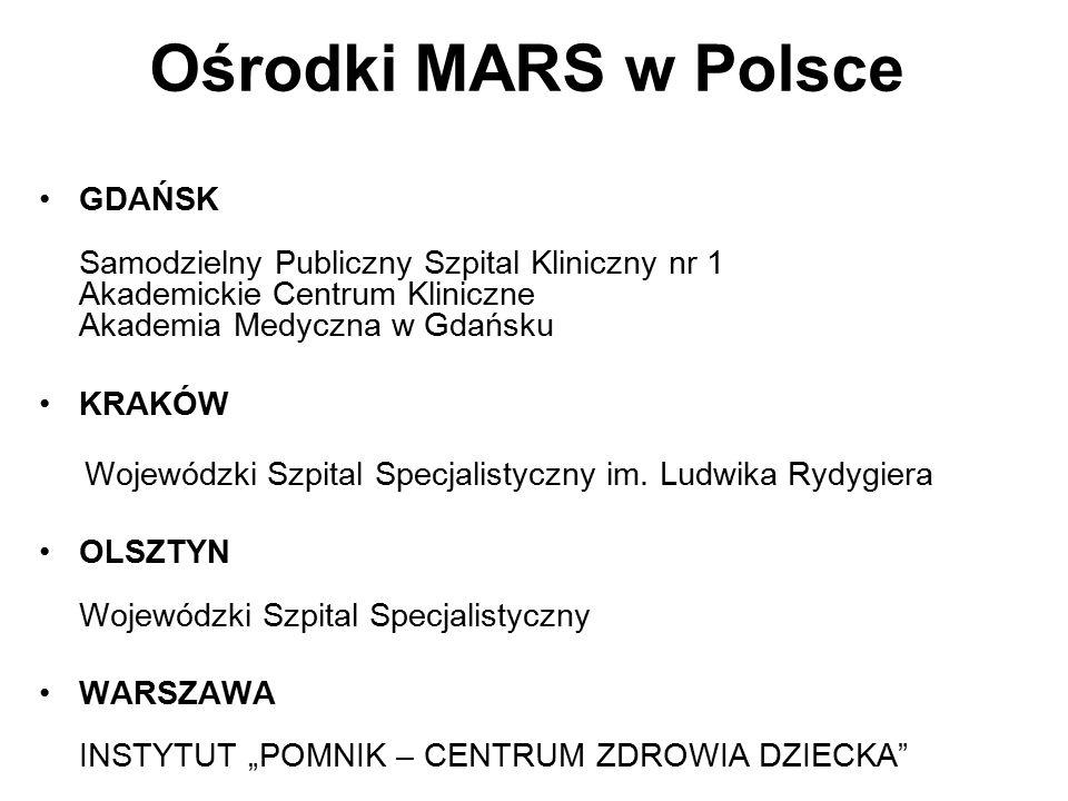 Ośrodki MARS w Polsce GDAŃSK Samodzielny Publiczny Szpital Kliniczny nr 1 Akademickie Centrum Kliniczne Akademia Medyczna w Gdańsku.