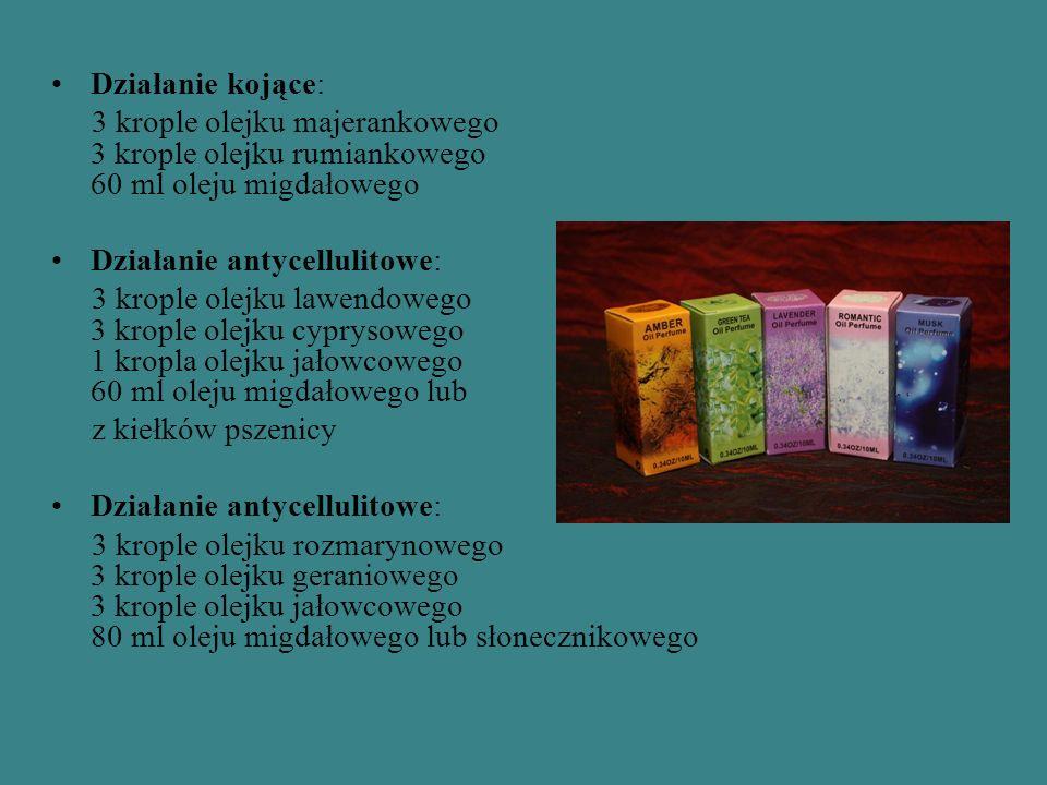 Działanie kojące: 3 krople olejku majerankowego 3 krople olejku rumiankowego 60 ml oleju migdałowego.