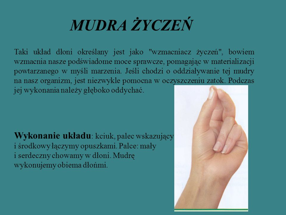 MUDRA ŻYCZEŃ Wykonanie układu: kciuk, palec wskazujący