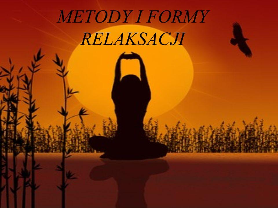 METODY I FORMY RELAKSACJI