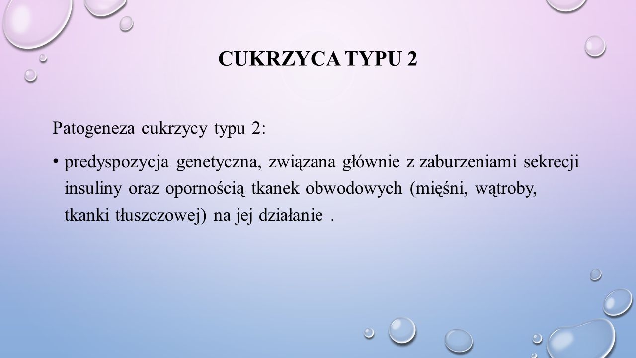 CUKRZYCA typu 2 Patogeneza cukrzycy typu 2: