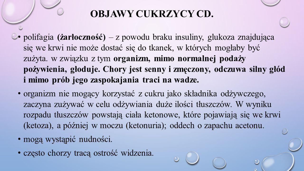 OBJAWY CUKRZYCY CD.