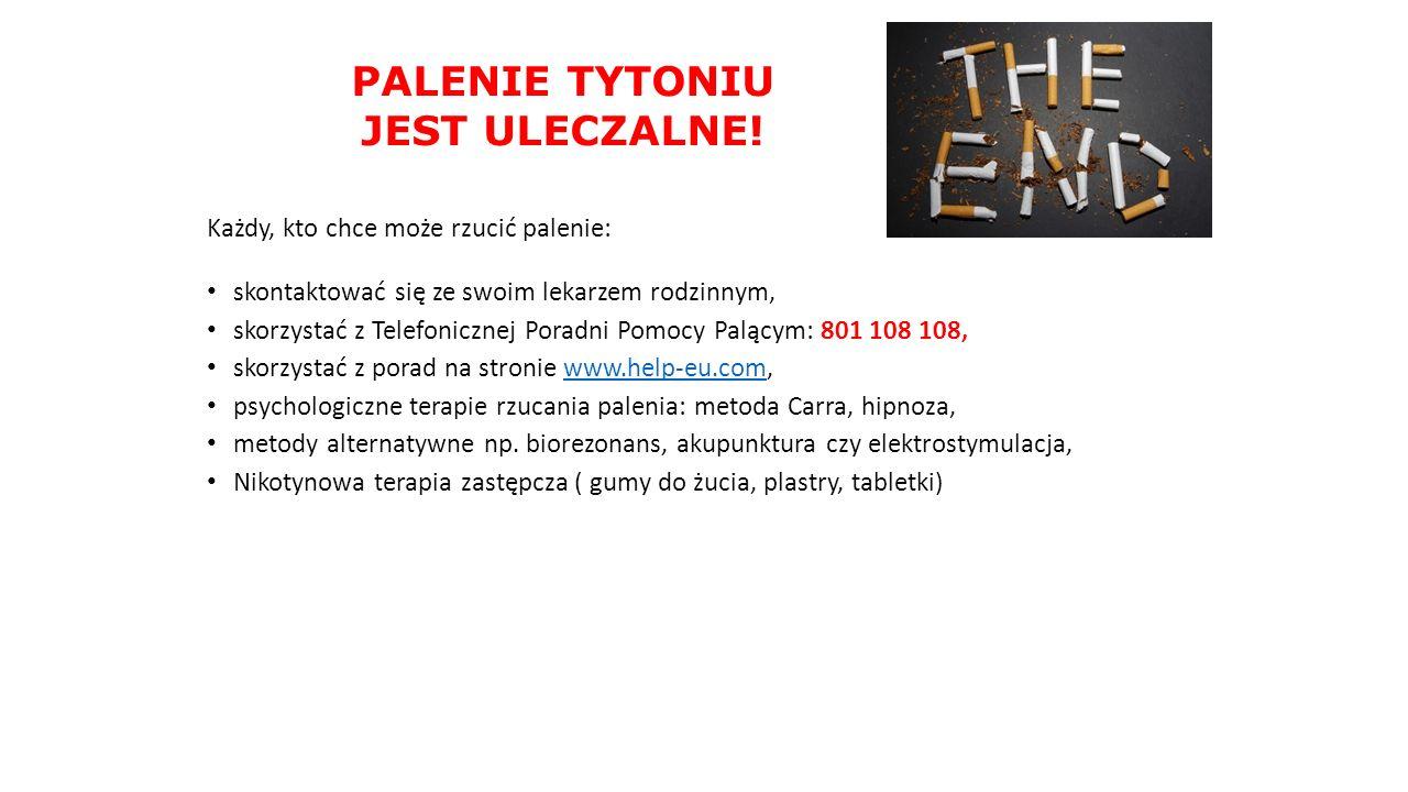 PALENIE TYTONIU JEST ULECZALNE!