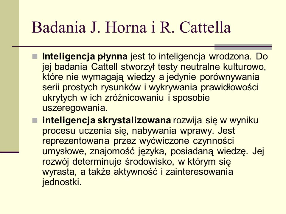 Badania J. Horna i R. Cattella
